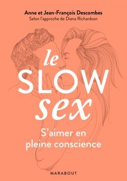 Couverture de Le Slow Sex de Anne et Jean-François Descombes
